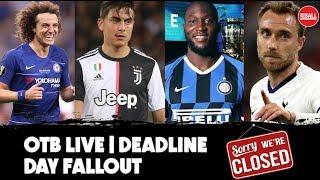 TRANSFER DEADLINE DAY | Done deals, As it happened | Dybala, Lukaku, Tierney, Luiz | #OTB17