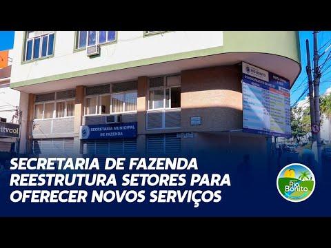 SECRETARIA DE FAZENDA REESTRUTURA SETORES PARA OFERECER NOVOS SERVIÇOS