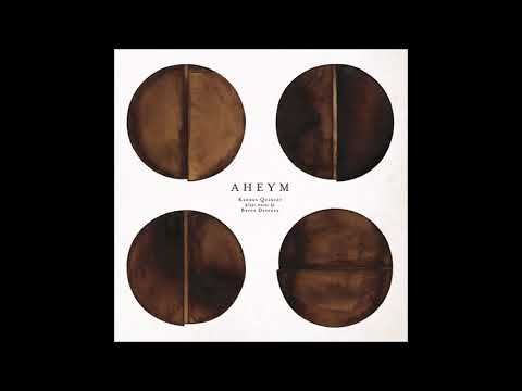 Kronos Quartet — Aheym ( Full Album )