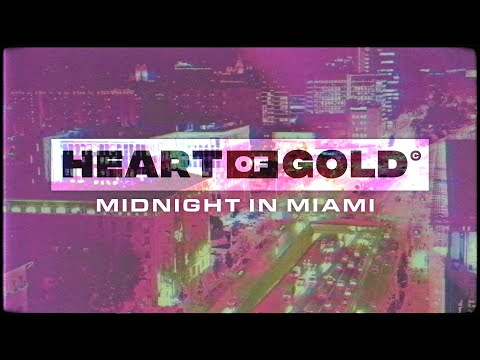 Heart Of Gold - Midnight In Miami (Official Music Video)