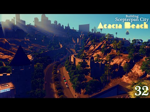 Cities: Skylines Scepterpan City - #32 - Acacia Beach