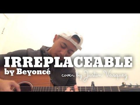 Irreplaceable x Cover by Justin Vasquez