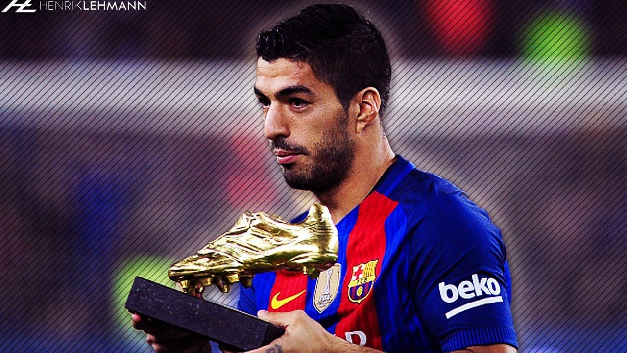 Luis Suárez ○ Goal King ○ 2016 17 HD
