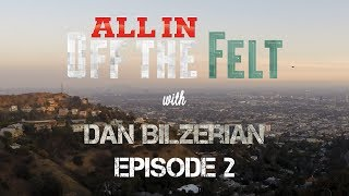 Off The Felt with Dan Bilzerian, Episode 2: