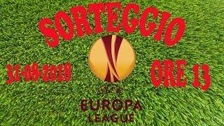 EUROPA LEAGUE - Sorteggio LIVE - Uefa Europa League 2018/2019