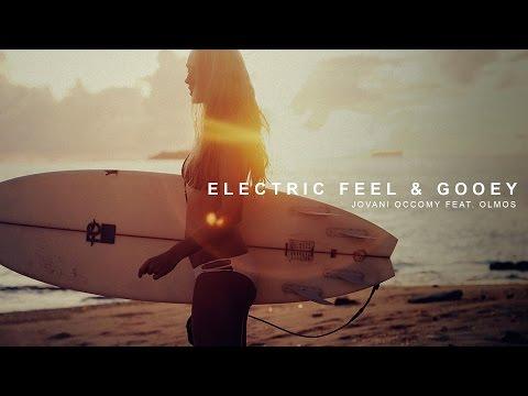 Jovani Occomy feat Olmos  Electric Feel & Gooey