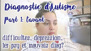 Diagnostic autiste asperger part1 - l'avant diagnostic: depression et 1er psy