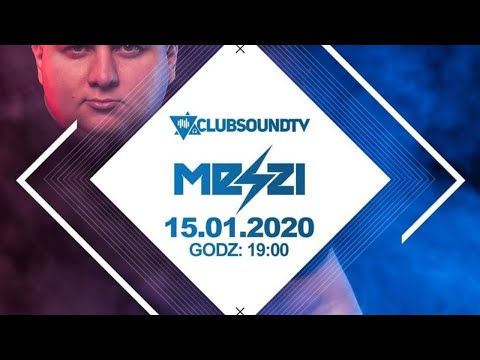 Meszi Live ! Clubsound TV ! 15.01.2020 R. !