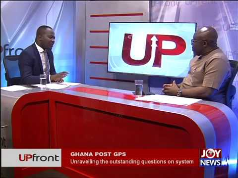 Ghana Post GPS - UPfront on JoyNews (1-11-17)