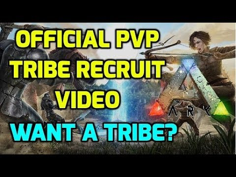 The Official PVP Tribe Recruit Video for ALL Ark Survival Players ...