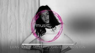 ilkan Gunuc, Melih Aydogan & Osman Altun - I Feel Fire