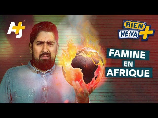 POURQUOI L'AFRIQUE A FAIM ? | RIEN NE VA +
