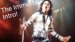 Immortal intro - Michael Jackson (Immortal version)