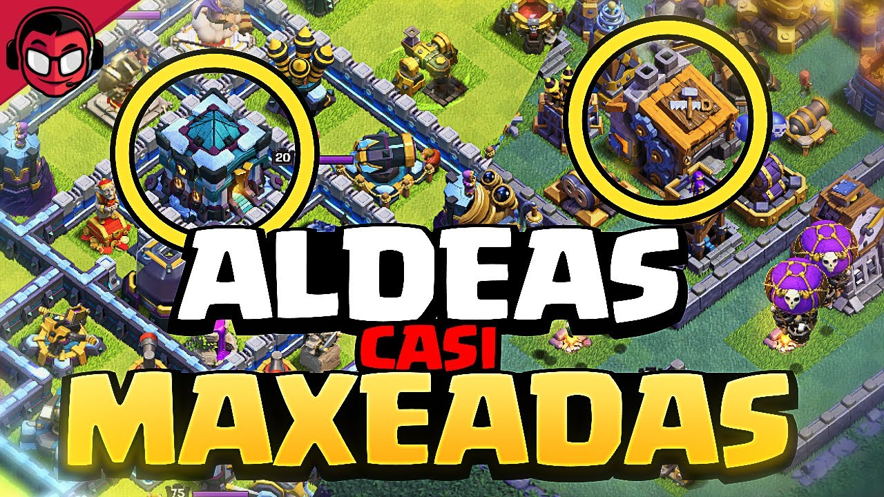LAS DOS ALDEAS CASI AL MÁXIMO ¡¡AUNQUE TODO ME SALE MAL!! | Clash of Clans