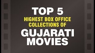 Top 5 Box Office Collections of Gujarati Movies