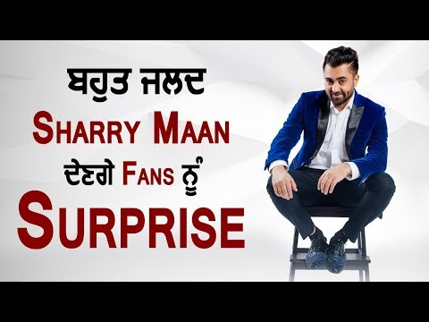 Sharry Mann Will Deliver a new Surprise to His Fans Very Soon l
