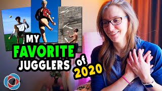 My FAVORITE JUGGLERS of 2020