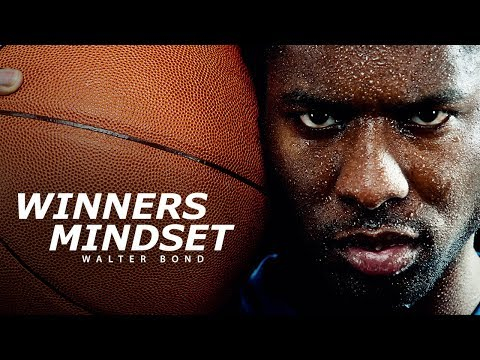 WINNERS MINDSET – Best Motivational Speech Video (Featuring Walter Bond) [EXTENDED VERSION]