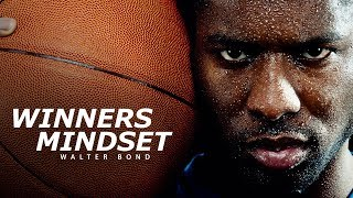WINNERS MINDSET - Best Motivational Speech Video (Featuring Walter Bond) [EXTENDED VERSION]