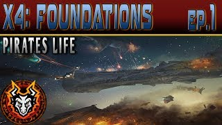 X4 Foundations (Pirates Life) - EP1 - 1.32 A New Beginning