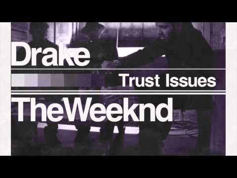 Trust Issues -The Weeknd And Drake
