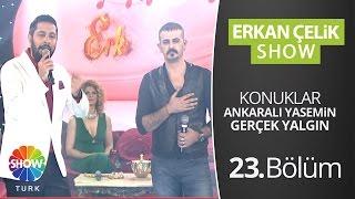 ERKAN ÇELİK SHOW - 23.Bölüm