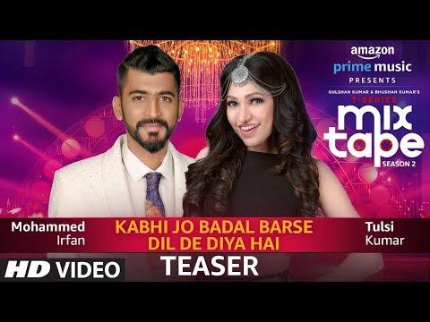 Teaser: Kabhi Jo Badal Barse/Dil De Diya Hai |TULSI KUMAR,MOHAMMED IRFAN |T-SERIES MIXTAPE SEASON 2