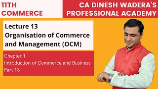 Lecture 13 - OCM - Introduction of Commerce and Business -Unit 1 - Part 13 - 11th Commerce