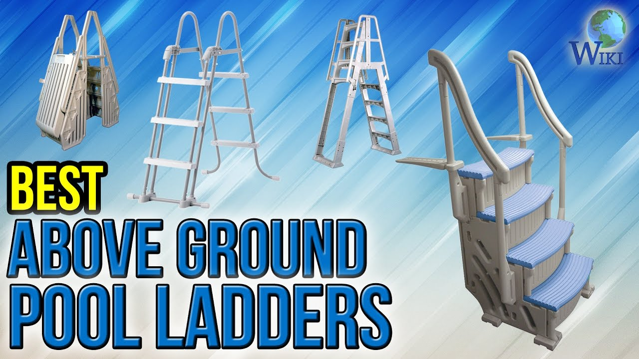 8 Best Above Ground Pool Ladders 2017
