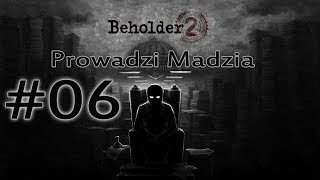 Beholder 2 #06 - Romans w Ministerstwie