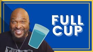 Full Cup // Elder Chris Elliott