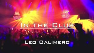 Repeat youtube video In the Club - Leo Calimero