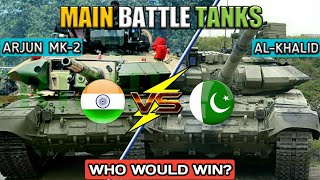 Indian Arjun MK2 Tank Vs Pakistani Al-Khalid Tank - India Vs Pakistan Tanks Comparison (Hindi)