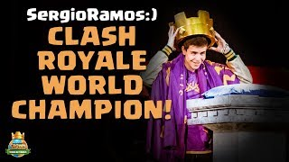 SergioRamos:) Becomes the Clash Royale World Champion!! - CCGS World Finals