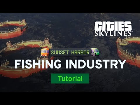 Fishing Industry and Goods | Sunset Harbor Tutorial Part 1 | Cities: Skylines