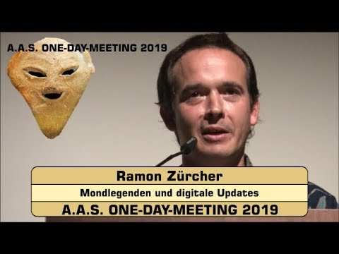 Mondlegenden und digitale Updates - Ramon Zürcher - A.A.S. ONE-DAY-MEETING 2019