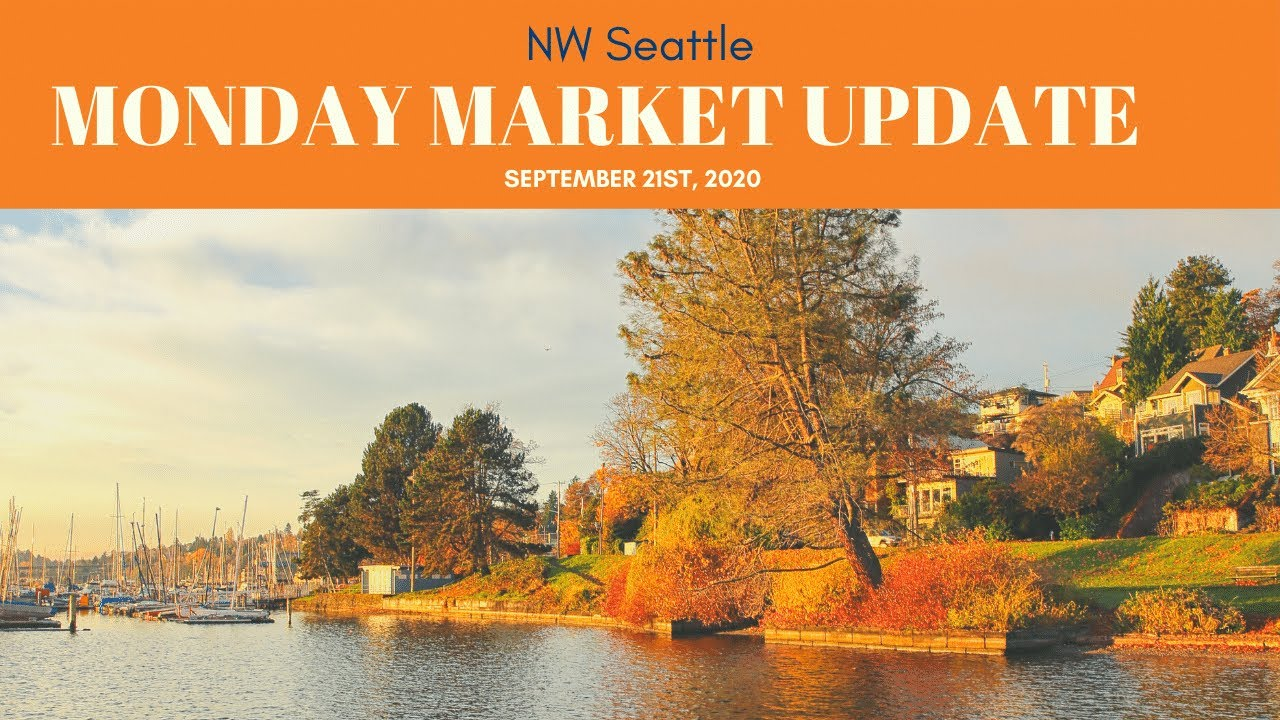 Monday ​NW Seattle Real Estate Market Update | September 21st, 2020