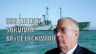 USS Liberty Survivor Sergeant Bryce Lockwood Reveals Truth about the USS Liberty False Flag Attack