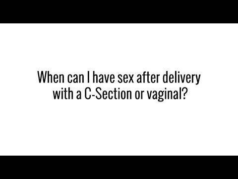 When can I have sex after delivery with a C-Section or vaginal?