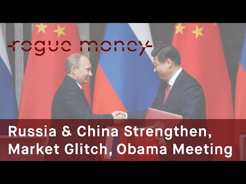 Rogue Mornings - Russia China Strengthen, Market Glitch & Obama Shadow Ops (07/05/2017)