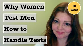 Why She Tests You (Examples of Women's Tests)