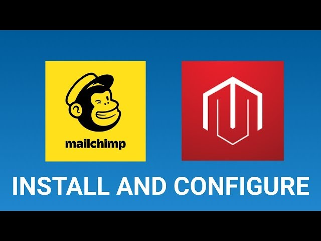 Mailchimp Email Marketing extension in Magento 2, how to install and configure - ULTIMATE TUTORIAL