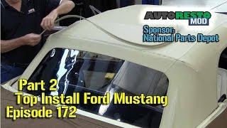 Classic Mustang Convertible Top Install Part 2 Episode 172 Autorestomod