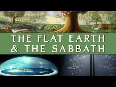 The Flat Earth and the Sabbath ~ By Bill Pinto