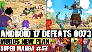 MORO VS GOHAN! Android 17 Vs 73! A NEW Triple Fusion! Dragon Ball Super Manga Chapter 57 LEAKS