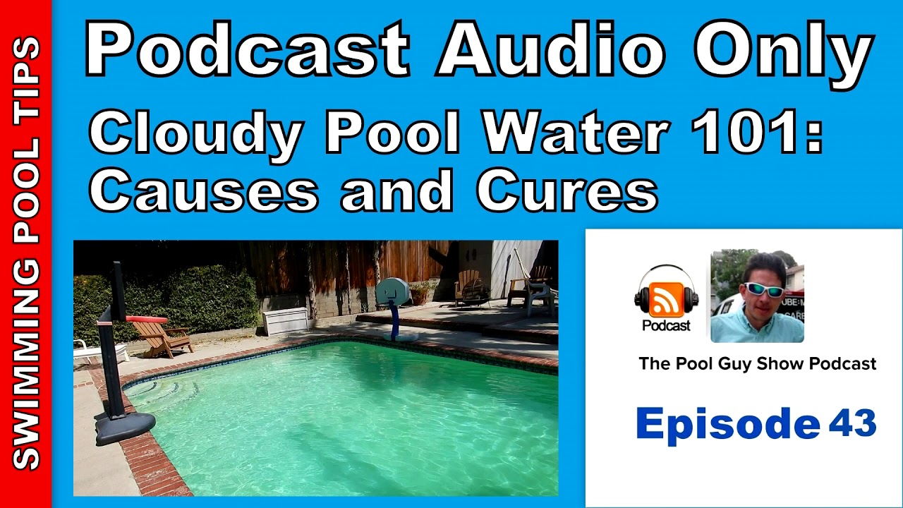 Cloudy pool water 101 cloudy pool water causes and cures - What makes my swimming pool water cloudy ...