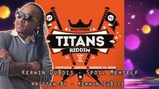 Kerwin DuBois - Spoil MehSelf [Titans Riddim] #2014Soca #SocaIsYours