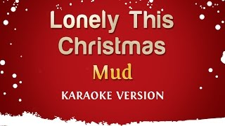 Mud - Lonely This Christmas (Karaoke Version)