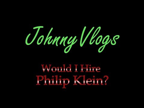 JohnnyVlogs: Would I Hire Philip Klein?