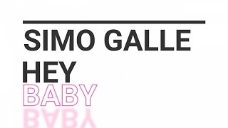Simo Galle - Hey Baby - Original Radio Mix